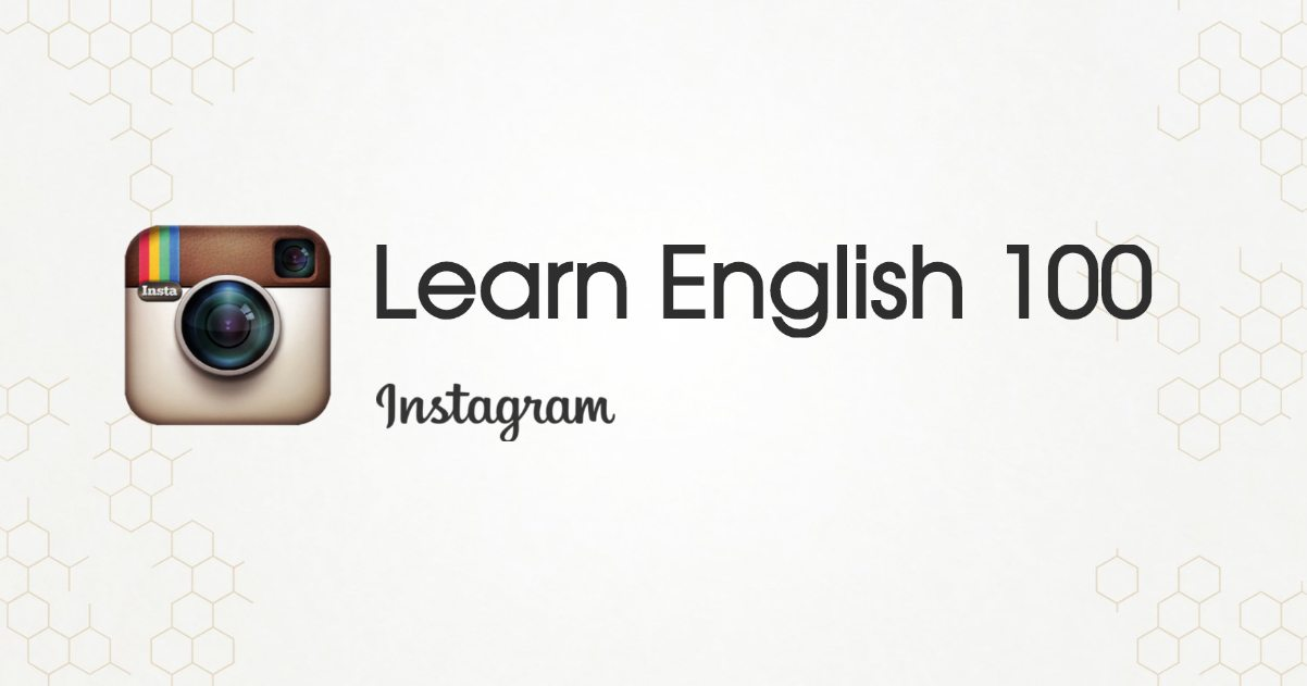 https://www.instagram.com/learnenglish100/