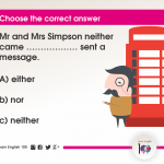 Question 110: Mr and Mrs Simpson neither came ……………… sent a message.