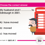 Question 16: My husband and I …………. to Edinburgh in 2001.