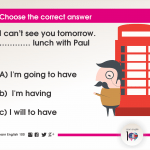 Question 25:  I can't see you tomorrow. ………… lunch with Paul.