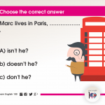 Question 37: Marc lives in Paris, …………….. .