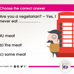 Question 51: Are you a vegetarian? ~ Yes, I never eat …………… .