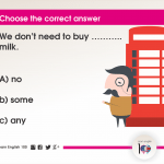 Question 57: We don't need to buy ……….. milk.