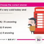 Question 7: It's very cold today and ……………. .