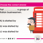 Question 95: Fiat …………….. a group of Italian businessmen.